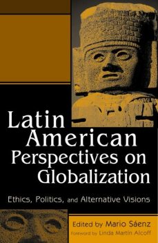 Latin American Perspectives on Globalization, Mario Sáenz