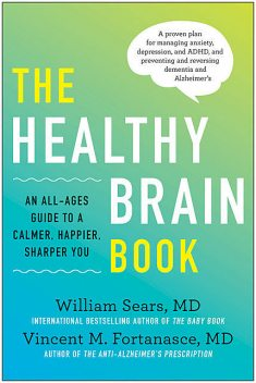 The Healthy Brain Book, William Sears, Vincent M. Fortanasce