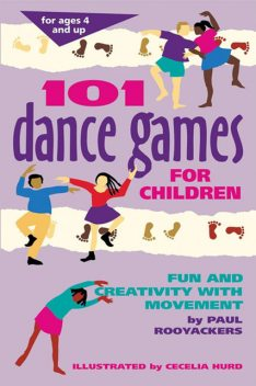 101 Dance Games for Children, Paul Rooyackers