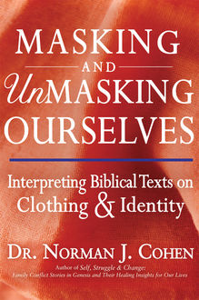 Masking and Unmasking Ourselves, Norman J. Cohen