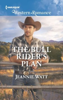 The Bull Rider's Plan, Jeannie Watt