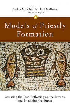 Models of Priestly Formation, Declan Marmion, Michael Mullaney, Salvador Ryan