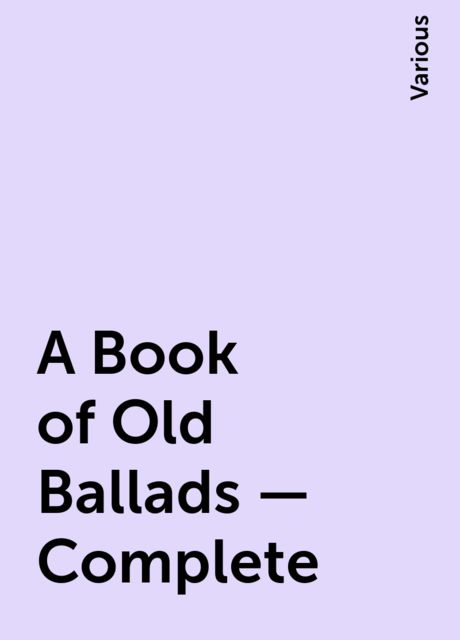 A Book of Old Ballads — Complete, Various