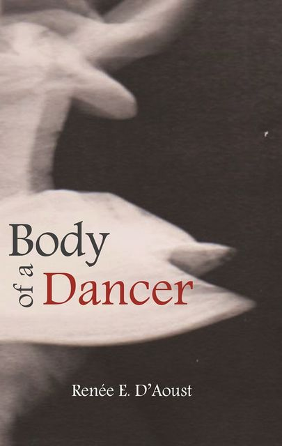Body of a Dancer, Renee D'Aoust