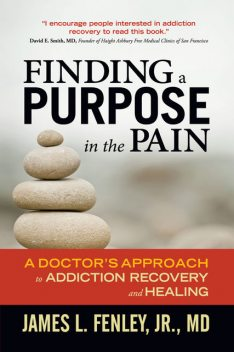 Finding a Purpose in the Pain, J.R., James L. Fenley