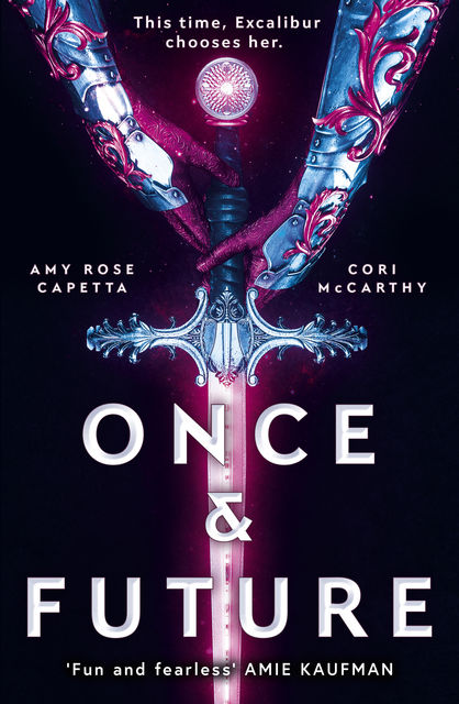 Once and Future, Cori McCarthy, Amy Rose Capetta