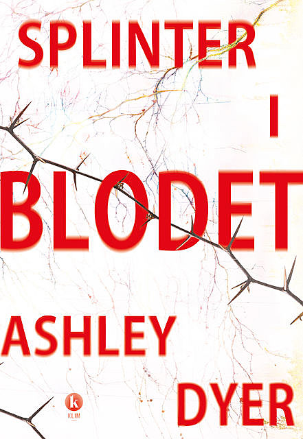 Splinter i blodet, Ashley Dyer
