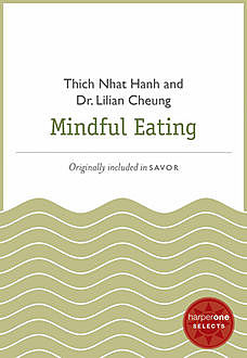 Mindful Eating, Thich Nhat Hanh, Lilian Cheung