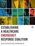 Establishing a Healthcare Emergency Response Coalition, Mary Russell, Jay Lee, Thomas W. Cleare