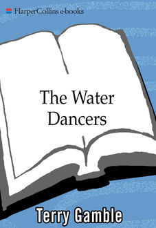 The Water Dancers, Ms. Terry Gamble