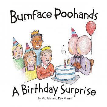 Bumface Poohands – A Birthday Surprise, Jels, Kay Mann