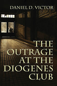 The Outrage at the Diogenes Club, Daniel D. Victor