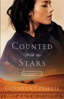Counted With the Stars (Out From Egypt Book #1), Connilyn Cossette