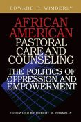 African American Pastoral Care and Counseling, Edward P. Wimberly