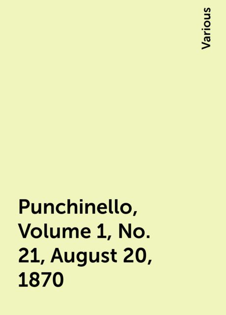 Punchinello, Volume 1, No. 21, August 20, 1870, Various