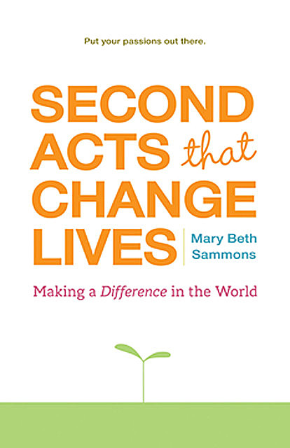 Second Acts That Can Change Lives, Mary Beth Sammons