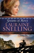 Streams of Mercy (Song of Blessing Book #3), Lauraine Snelling