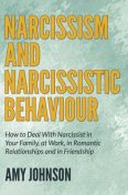 Narcissism and Narcissistic Behaviour, Amy Johnson