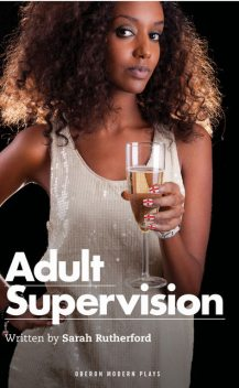 Adult Supervision, Sarah Rutherford