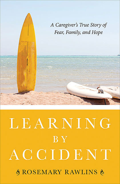 Learning by Accident, Rosemary Rawlins