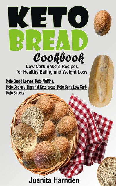 Keto Bread Cookbook, Juanita Harnden