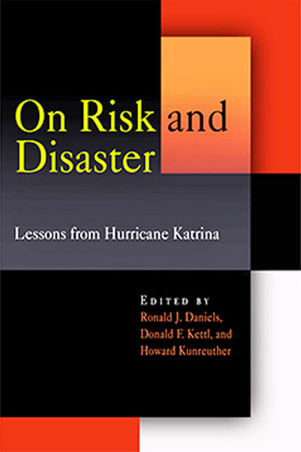 On Risk and Disaster, Andhoward Kunreuther, Donald F.Kettl, Ronald J.Daniels, Kunreuther