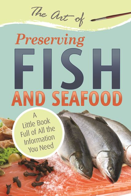 The Art of Preserving Fish and Seafood,