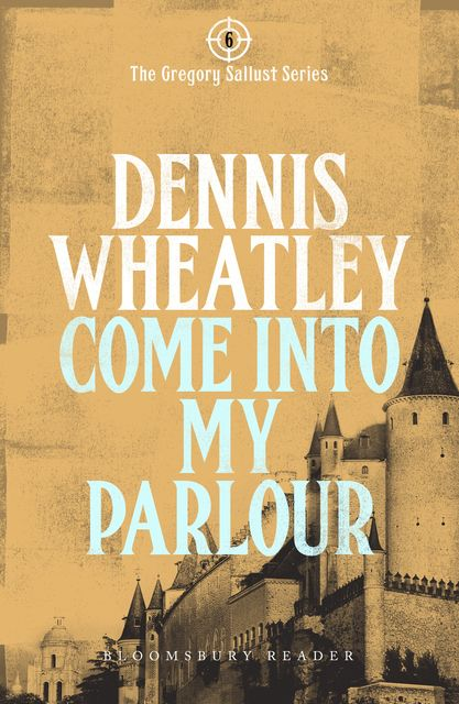 Come into my Parlour, Dennis Wheatley