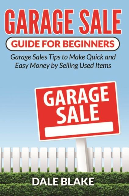 Garage Sale Guide For Beginners, Dale Blake