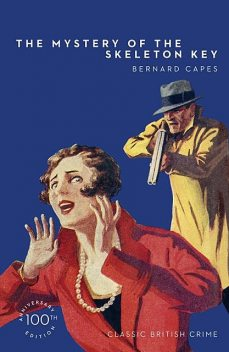 The Mystery of the Skeleton Key, Bernard Capes