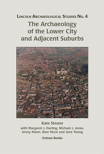 The Archaeology of the Lower City and Adjacent Suburbs, Michael Jones, Jenny Mann, Kate Steane, Margaret Darling