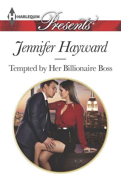 Tempted by Her Billionaire Boss, Jennifer Hayward