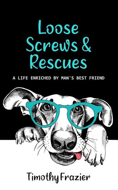 Loose Screws & Rescues, Timothy Frazier