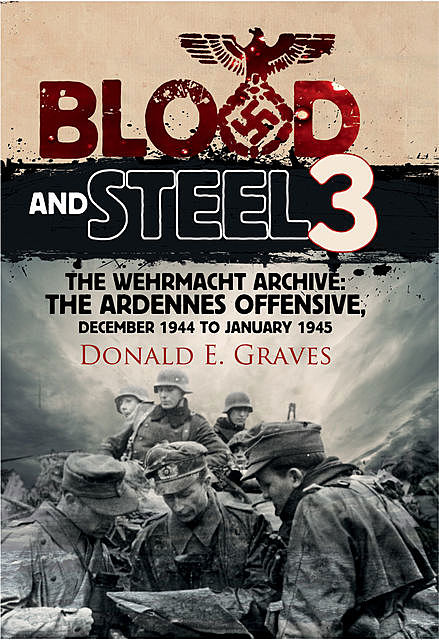Blood and Steel 3, Donald E Graves