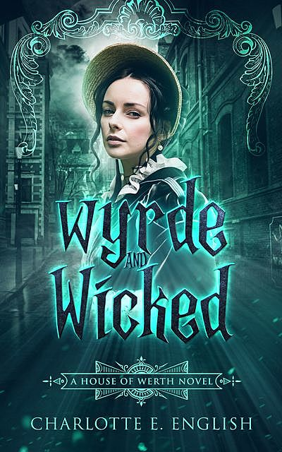 Wyrde and Wicked, Charlotte E.English