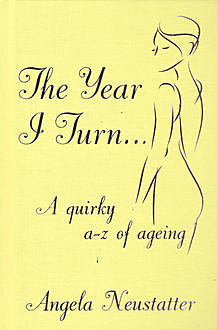 The Year I Turn, Angela Neustatter
