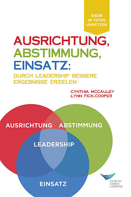 Direction, Alignment, Commitment: Achieving Better Results Through Leadership (German), Cynthia D. McCauley, Lynn Fick-Cooper