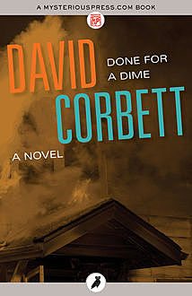Done for a Dime, David Corbett