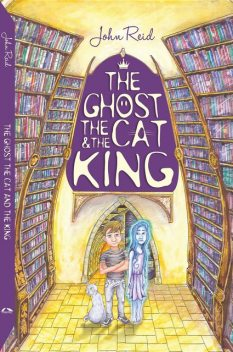 The Ghost, the Cat and the King, John Reid