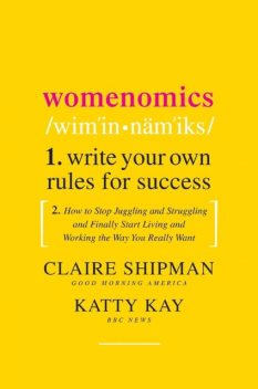 Womenomics, Claire Shipman, Katty Kay
