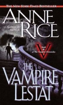 Vampire Chronicles 2: The vampire Lestat, Anne Rice