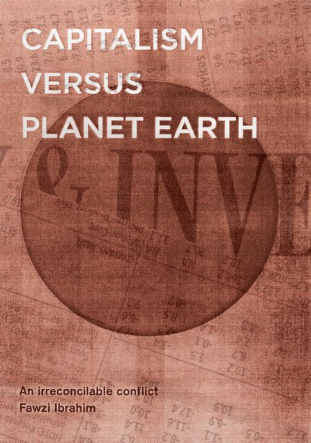 Capitalism Versus Planet Earth, Fawzi Ibrahim