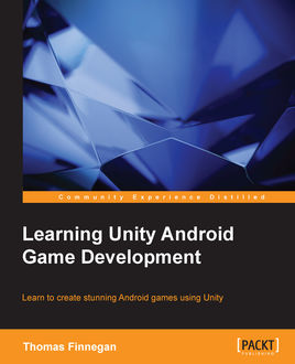 Learning Unity Android Game Development, Thomas Finnegan