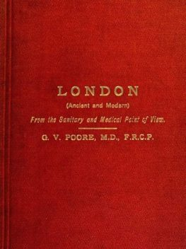 London (Ancient and Modern) from the Sanitary and Medical Point of View, George Vivian Poore