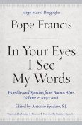 In Your Eyes I See My Words, Pope Francis