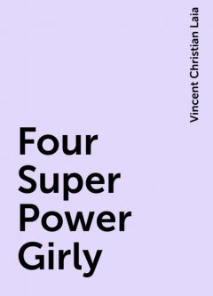 Four Super Power Girly, Vincent Christian Laia