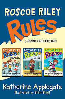 Roscoe Riley Rules 3-Book Collection, Katherine Applegate