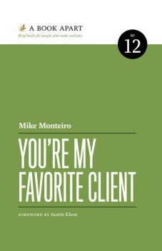 You're My Favorite Client, Mike Monteiro