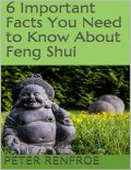 6 Important Facts You Need to Know About Feng Shui, Peter Renfroe