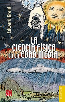 La ciencia física en la Edad Media, William Coleman, Edward Grant, George Basalla